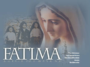 Our Lady of Fatima.Click on picture